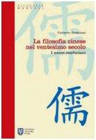 La filosofia cinese nel ventesimo secolo. I nuovi confuciani - Bresciani Umberto