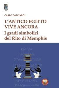 Copertina di 'L' antico Egitto vive ancora. I gradi simbolici del Rito di Memphis'