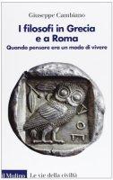 I filosofi in Grecia e a Roma - Giuseppe Cambiano