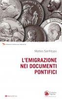 Emigrazione  nei documenti pontifici. (L') - Matteo Sanfilippo