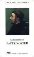 Esposizione del Pater noster - Savonarola Girolamo