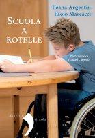 Scuola a rotelle - Ileana Argentin, Paolo Marcacci