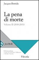 La pena di morte - Derrida Jacques