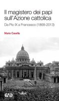 Il  magistero dei papi sull'Azione cattolica - Mario Casella