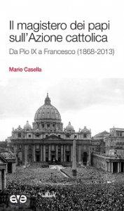 Copertina di 'Il  magistero dei papi sull'Azione cattolica'