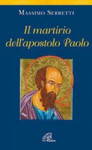 Copertina di 'Il martirio dell'apostolo Paolo'