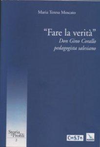 Copertina di '«Fare la verità». Don Gino Corallo, pedagogista salesiano'