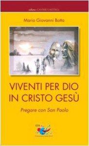 Copertina di 'Viventi per Dio in Cristo Gesù. Pregare con San Paolo'