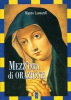 Mezz'ora di orazione - Leonardi Mauro