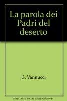 Le parole dei Padri del deserto - G. Vannucci