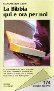 Copertina di 'La bibbia, qui e ora per noi'