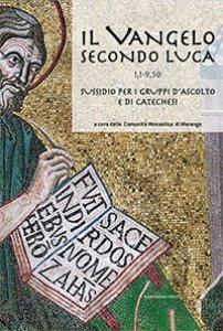 Copertina di 'Il Vangelo secondo Luca (CC. 1,1 - 9,50)'