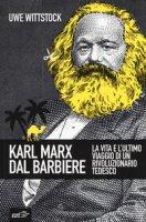 Karl Marx dal barbiere - Wittstock Uwe