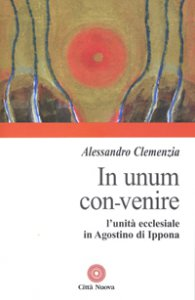 Copertina di 'In unum convenire'