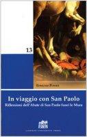 In viaggio con San Paolo. Riflessioni dell'abate di San Paolo fuori le mura - Power Edmund