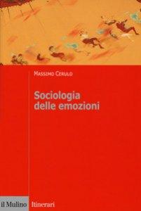 Copertina di 'Sociologia delle emozioni'