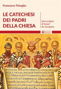 Copertina di 'Le catechesi dei padri della Chiesa'