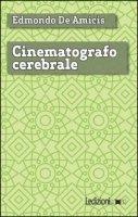 Cinematografo cerebrale - De Amicis Edmondo