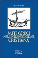 Miti greci nell'interpretazione cristiana - Rahner Hugo