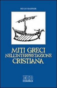 Copertina di 'Miti greci nell'interpretazione cristiana'