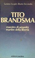 Tito Brandsma - Santino Scapin, Bruno Secondin