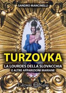 Copertina di 'Turzovka, la Lourdes della Slovacchia'