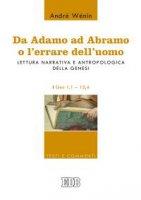 Da Adamo ad Abramo o l'errare dell'uomo - Wénin André