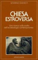 Chiesa estroversa. Una ricerca sulla svolta dell'ecclesiologia contemporanea - Dianich Severino