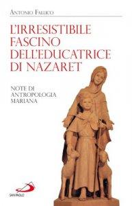Copertina di 'L'irresistibile fascino dell'educatrice di Nazaret'