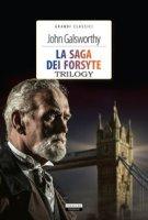 La saga dei Forsyte. Trilogy. Ediz. integrale. Con Segnalibro - Galsworthy John