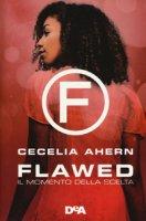 Il momento della scelta. Flawed - Ahern Cecelia