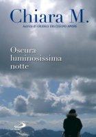 Oscura luminosissima notte - Chiara M.
