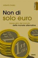 Non di solo euro - Roberto Bosio