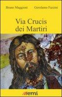 Via Crucis dei martiri - Maggioni Bruno