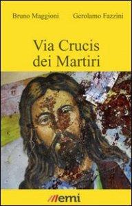 Copertina di 'Via Crucis dei martiri'