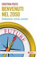 Benvenuti nel 2050 - Cristina Pozzi