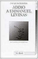 Addio a Emmanuel Lévinas - Derrida Jacques