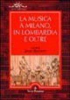 La musica a Milano, in Lombardia e oltre [vol_1]