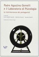 Padre Agostino Gemelli e il laboratorio di psicologia. Le testimonianze dei protagonisti