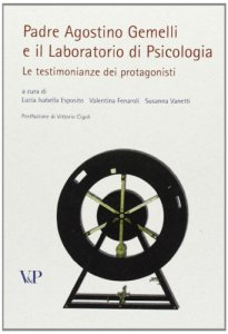 Copertina di 'Padre Agostino Gemelli e il laboratorio di psicologia. Le testimonianze dei protagonisti'