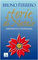 Storie di Natale, d'Avvento e d'Epifania - Ferrero Bruno