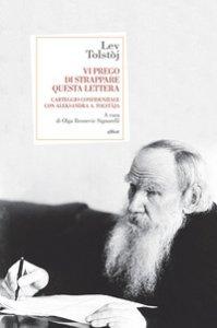 Copertina di 'Vi prego di strappare questa lettera. Carteggio confidenziale con Aleksandra A. Tolstàja'