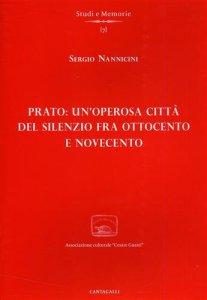 Copertina di 'Prato: un'operosa città del silenzio fra Ottocento e Novecento'