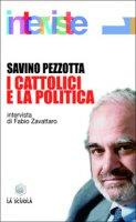 I cattolici e la politica - Pezzotta Savino