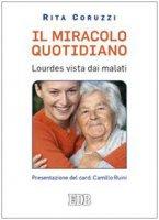 Il miracolo quotidiano - Coruzzi Rita