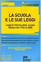 La scuola e le sue leggi. Leggi di riforma della scuola italiana dal 1924 al 2008. Con CD-ROM - Scipioni Ermenegildo