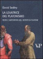 Levatrice del platonismo. Testo e sottotesto nel Teeteto di Platone (La) - David Sedley