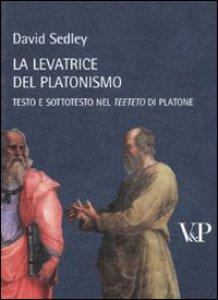 Copertina di 'Levatrice del platonismo. Testo e sottotesto nel Teeteto di Platone (La)'