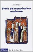Storia del monachesimo medievale - Anna M. Rapetti
