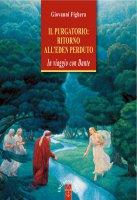 Il Purgatorio: ritorno all'Eden perduto - Giovanni Fighera
